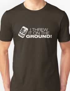 I Threw It on the GROUND! (White Version) Unisex T-Shirt
