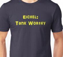 Eichel: Tank Worthy Unisex T-Shirt
