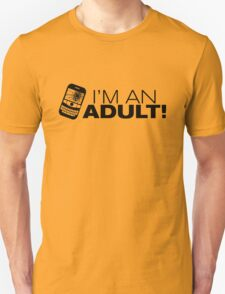 I'm an ADULT! (Black Version) Unisex T-Shirt