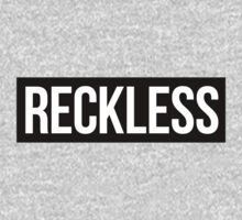 Reckless by dupabyte