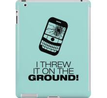 I Threw It on the GROUND! (Black Version) iPad Case/Skin