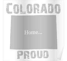 Colorado Proud Home Tee Poster