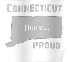 Connecticut Proud Home Tee Poster