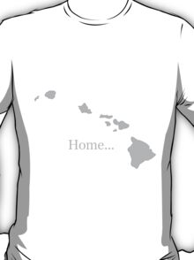 Hawaii Home Tee T-Shirt