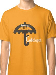 Everyone Has A Cobblepot Classic T-Shirt