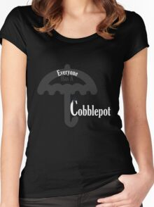 Everyone Has A Cobblepot Women's Fitted Scoop T-Shirt