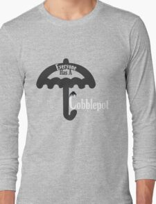 Everyone Has A Cobblepot Long Sleeve T-Shirt