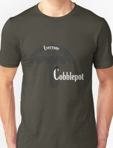 Everyone Has A Cobblepot Unisex T-Shirt