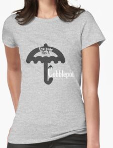 Everyone Has A Cobblepot Womens Fitted T-Shirt