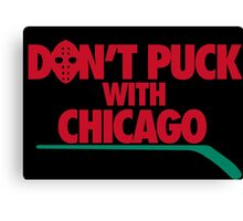 Don't Puck With Chicago Canvas Print