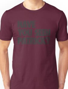 Have You Seen Patrick? Unisex T-Shirt