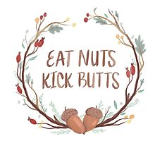 Eat Nuts, Kick Butts Photographic Print