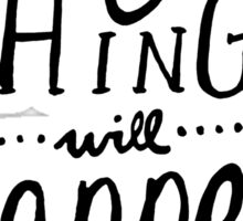 Amazing Things Will Happen Sticker