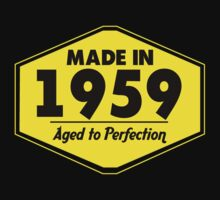 """Made in 1959 - Aged to Perfection"" Collection #51040 by mycraft"