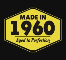 """Made in 1960 - Aged to Perfection"" Collection #51041 by mycraft"