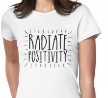 Radiate Positivity! Womens Fitted T-Shirt