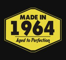 """Made in 1964 - Aged to Perfection"" Collection #51045 by mycraft"