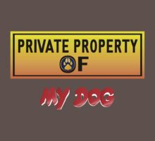 Private Property of My Dog by Lotacats