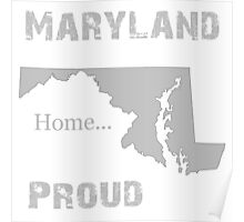 Maryland Proud Home Tee Poster