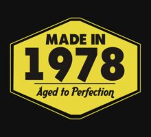 """Made in 1978 - Aged to Perfection"" Collection #51059 by mycraft"
