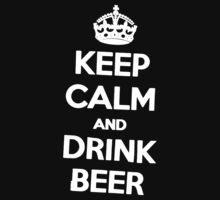 Keep Calm Drink Beer Kids Clothes