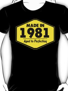 """""""Made in 1981 - Aged to Perfection"""" Collection #51062 T-Shirt"""