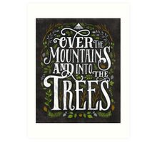 Over The Mountains And Into The Trees Art Print