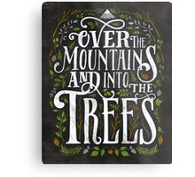 Over The Mountains And Into The Trees Metal Print