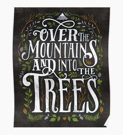 Over The Mountains And Into The Trees Poster