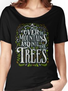 Over The Mountains And Into The Trees Women's Relaxed Fit T-Shirt