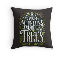 Over The Mountains And Into The Trees Throw Pillow