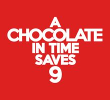A chocolate in time saves nine by onebaretree