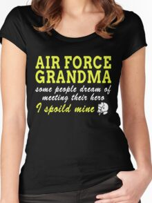 AIR FORCE GRANDMA SOME PEOPLE DREAM OF MEETING THEIR HERO I SPOILED MINE Women's Fitted Scoop T-Shirt