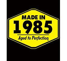 """""""Made in 1985 - Aged to Perfection"""" Collection #51066 Photographic Print"""