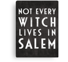 Not Every Witch Lives In Salem Canvas Print