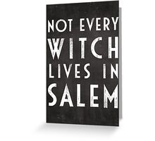 Not Every Witch Lives In Salem Greeting Card