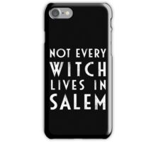 Not Every Witch Lives In Salem iPhone Case/Skin