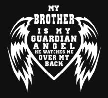 """""""My Brother is my Guardian Angel, He watches me over my back"""" Collection #21007B by mycraft"""