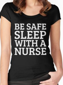 BE SAFE WITH A NURSE Women's Fitted Scoop T-Shirt