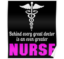 BEHIND EVERY GREAT DOCTOR IS AN EVEN GREATER NURSE 1 Poster