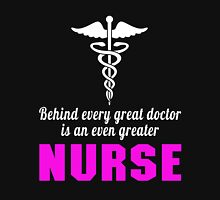 BEHIND EVERY GREAT DOCTOR IS AN EVEN GREATER NURSE 1 Womens Fitted T-Shirt