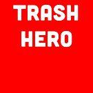 Trash Hero by Cara McGee