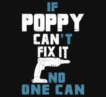 If Poppy Can't Fix It No One Can - Funny Tshirt by custom111