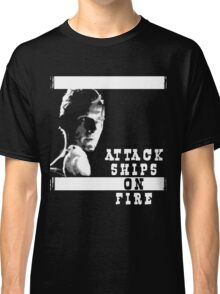 Roy Batty - Attack Ships on Fire Classic T-Shirt