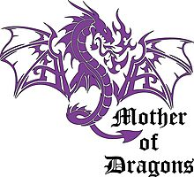 Purple Mother of Dragons by FatCatApparel