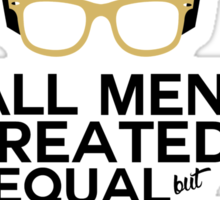 ALL MEN ARE CREATED EQUAL BUT ONLY THE FINEST BECOME ASSISTANT MANAGER Sticker