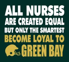 ALL MEN ARE CREATED EQUAL.... BUT ONLY THE SMARTEST BECOME LOYAL TO GREEN BAY by pravinya2809