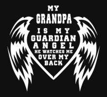 """""""My Grandpa is my Guardian Angel, He watches over my back"""" Collection #210019B by mycraft"""