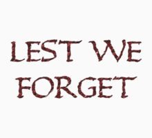 BIG RED Lest We forget  T-Shirt