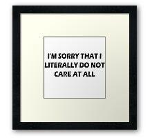I really do not care Framed Print